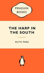 Ruth Park's classic novel The Harp in the South  is one of Australia's greatest novels. Hugh and Margaret Darcy are raising their family in Sydney amid the brothels, grog shops and run-down boarding houses of Surry Hills, where money is scarce and life is not easy.   Filled with beautifully drawn characters that will make you laugh as much as cry, this Australian classic will take you straight back to the colourful slums of Sydney with convincing depth, careful detail and great heart.