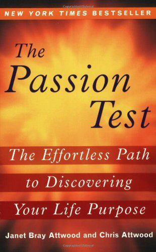 The Passion Test: The Effortless Path to Discovering Your...