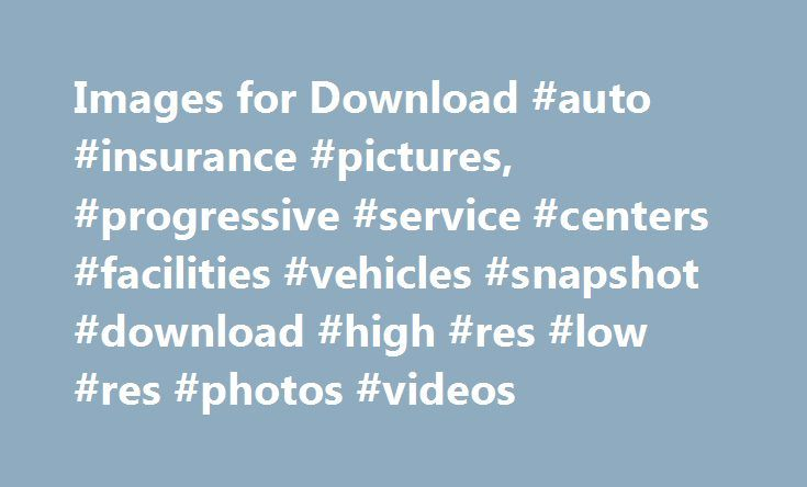 Images for Download #auto #insurance #pictures, #progressive #service #centers #facilities #vehicles #snapshot #download #high #res #low #res #photos #videos http://south-africa.remmont.com/images-for-download-auto-insurance-pictures-progressive-service-centers-facilities-vehicles-snapshot-download-high-res-low-res-photos-videos/  # Images for Download Our image galleries provide you with downloadable photos to use for articles or clips.* Snapshot Discount SM View downloadable photos to use…