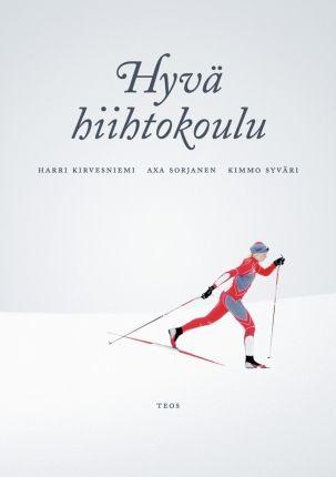 Hyvä hiihtokoulu | Harri Kirvesniemi | teos.fi
