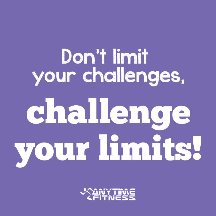 Don't limit your challenges. Challenge your limits! # ...