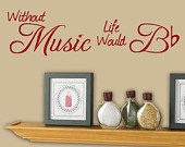 Without Music wall decal....SOOO cool!