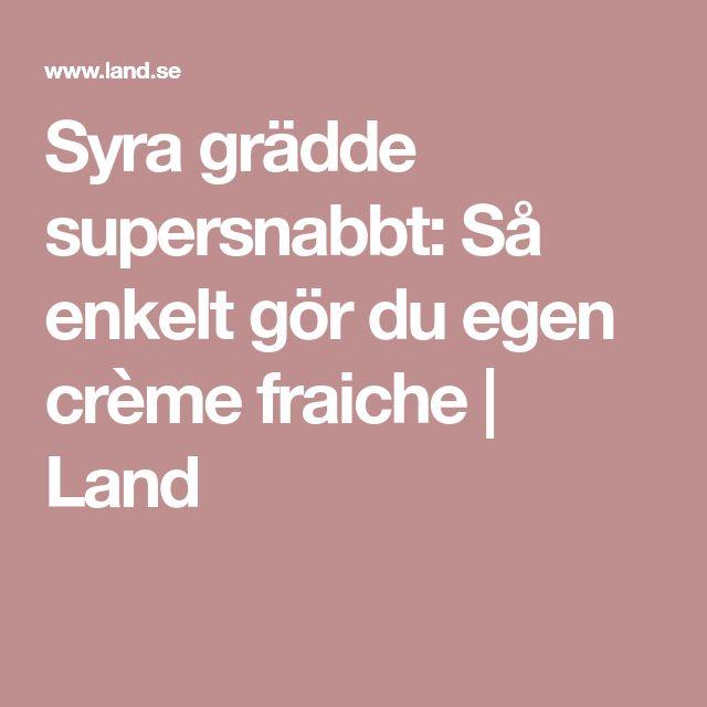 Syra grädde supersnabbt: Så enkelt gör du egen crème fraiche | Land