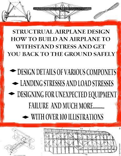 How to Design Airplanes Structurally | airplane design | design aircraft (Home Flight Construction) by Erich Hartfield. $3.49
