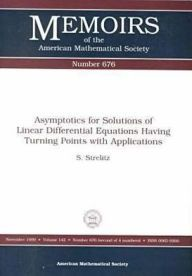 Asymptotics for Solutions of Linear Differential Equations Having Turning Points with Applications / Edition 1 by S. Strelitz Download