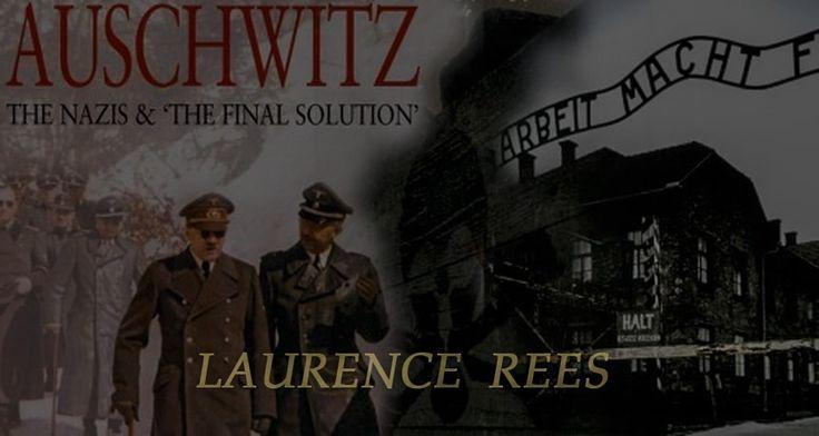 """Книга британского историка Лоуренса Риса (Laurence Rees) «Освенцим. Нацисты и """"окончательное решение еврейского вопроса""""»"""