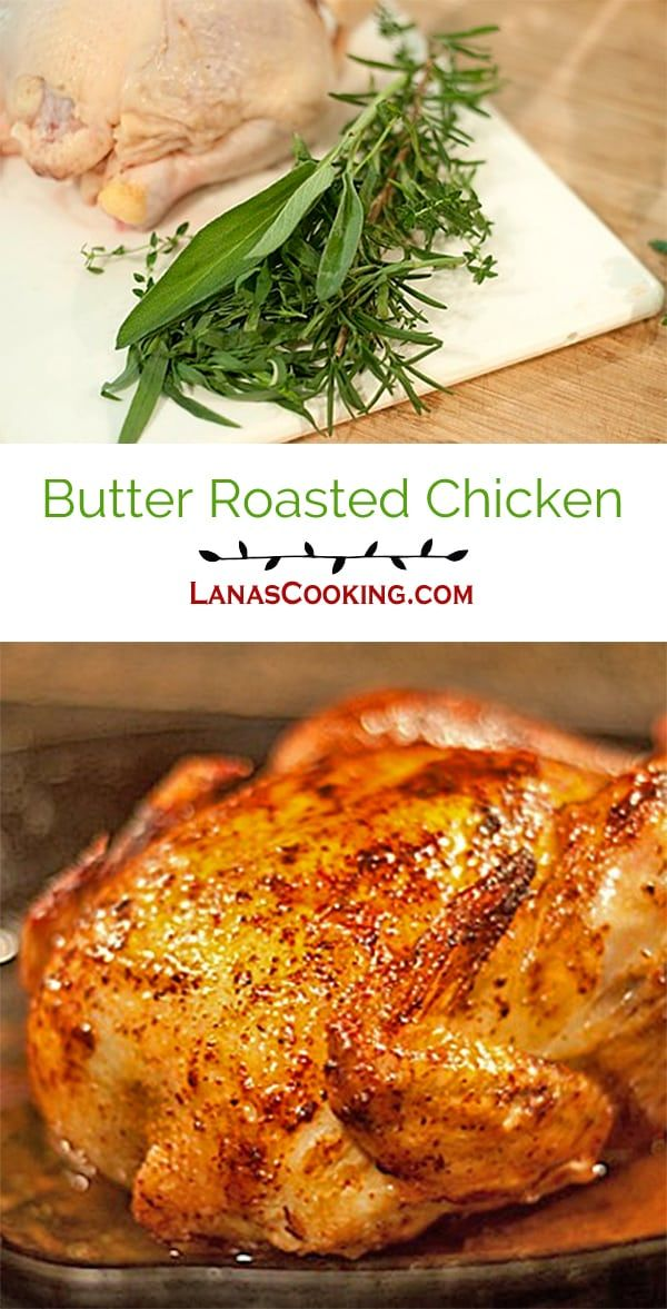 Butter Roasted Chicken - Roasted chicken seasoned with fresh herbs and lemon, basted with butter for a crispy golden brown skin. From @NevrEnoughThyme https://www.lanascooking.com/butter-roasted-chicken/ via @NevrEnoughThyme