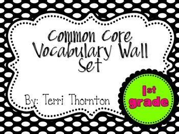 Common Core Vocabulary Wall Set: 1st Grade - Terri Thornton - TeachersPayTeachers.com
