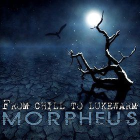 Title: From Chill to Lukewarm Artists: Morpheus Authors: Davide Solurghi Label: Sweet Karma - ℗ 2015 Bianco & Nero Genere: Chill Out
