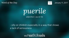 Definition, Synonyms & Antonyms of puerile - Word of the Day