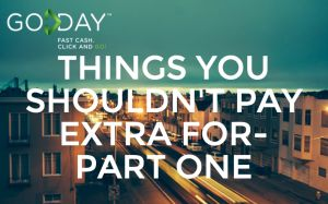 Things You Shouldn't Pay Extra For- Part One