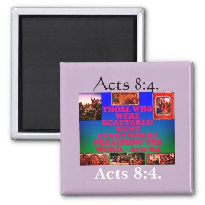 Bible verse from Acts 8:4. Magnet - home gifts cool custom diy cyo