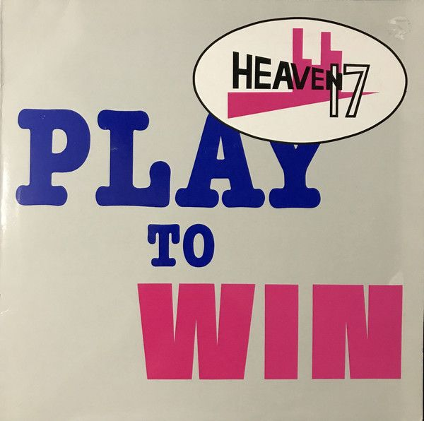 Heaven 17 Play To Win Vinyl 12 45 Rpm Single Discogs Heaven 17 Heaven Music Artwork