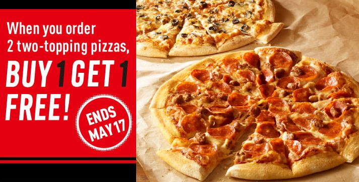 When you order 2 two-topping pizzas, BUY 1 GET 1 FREE! ENDS MAY 17