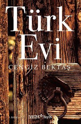 Türk Evi kitabı ve fiyatı YEM Kitabevi'nde! Cengiz Bektaş kitapları için hemen tıkla!