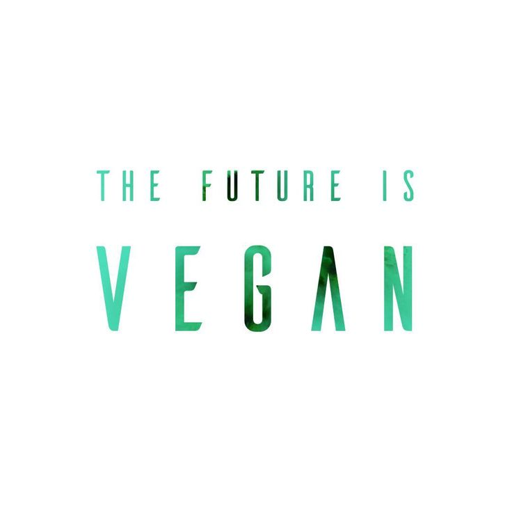 The Future Is #Vegan: It is the next stage in human evolution. Evolve or DIE.