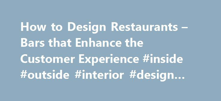 How to Design Restaurants – Bars that Enhance the Customer Experience #inside #outside #interior #design #magazine http://design.remmont.com/how-to-design-restaurants-bars-that-enhance-the-customer-experience-inside-outside-interior-design-magazine/  #interior design bars # How to Design Restaurants Bars that Enhance the Customer Experience Here at Freshome, we particularly love looking deeper into the design of residential architecture and interiors but just occasionally we also get curious…