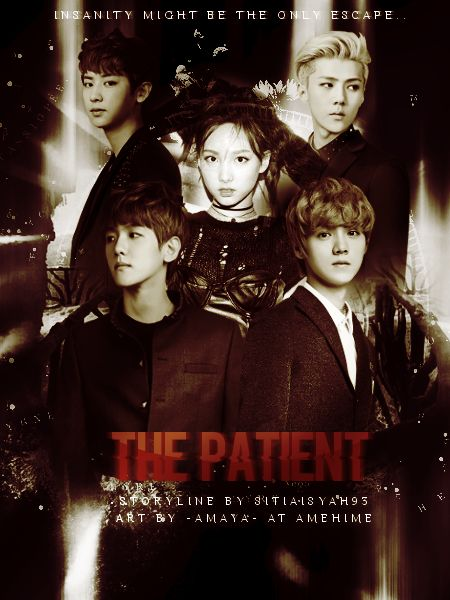 The Patient - angst horror romance exo luhan sehun baekhyun - Aysa (OC), Baekhyun, Sehun, Luhan, Chanyeol, Chaekyung (OC), other EXO members, Hyerin (OC) etc. - Asianfanfics
