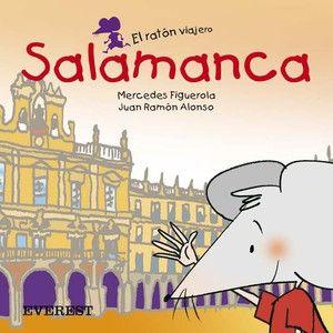 El ratón viajero: Salamanca, de Mercedes Figuerola Martín. (ROSA)