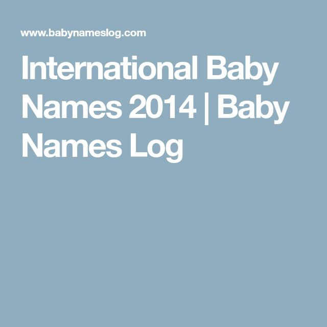 International Baby Names 2014   Baby Names Log