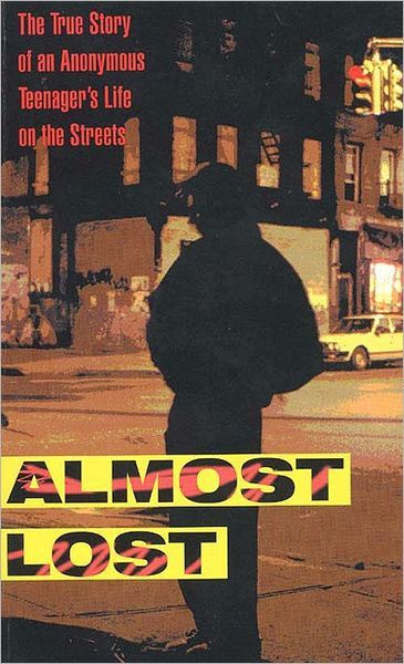 Almost Lost: The True Story of an Anonymous Teenager's Life on the Streets (1996) by Beatrice Sparks, electronic book for $6.99 from Barnes and Noble.