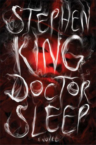 Doctor Sleep - Stephen King long awaited sequel to the blockbuster book, The Shining