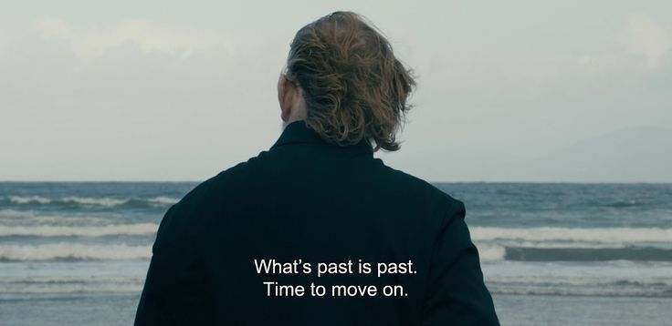 "― Calvary (2014)""What's past is past. Time to move on."""