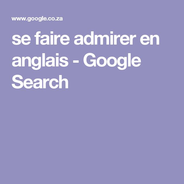 se faire admirer en anglais - Google Search