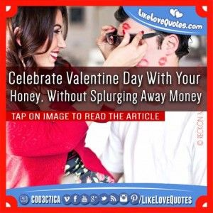 Celebrate Valentine Day With Your Honey, Without Splurging Away Money