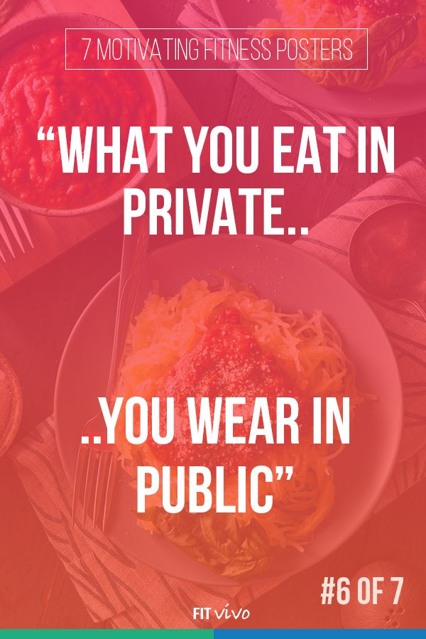 Fitness motivation. What you eat in private, you wear in public