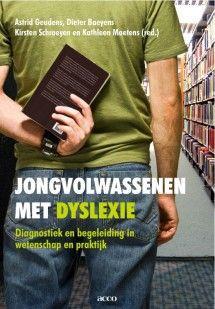 Jongvolwassenen met dyslexie : diagnostiek en begeleiding in wetenschap en praktijk