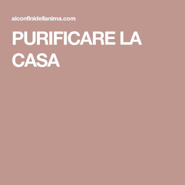 PURIFICARE LA CASA
