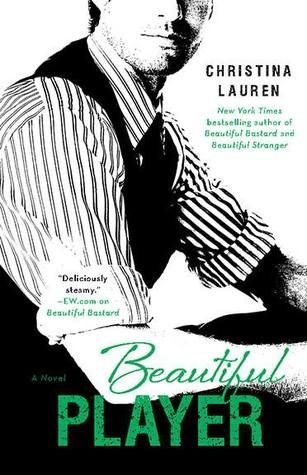Beautiful Player (Beautiful Bastard, #3) by Christina Lauren