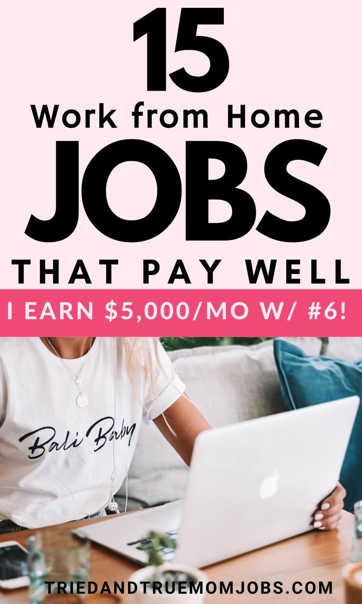 15 Best Work From Home Jobs In 2020 That Pay Well I Make 5 000 Mo W 6 In 2020 Work From Home Jobs Working From Home Home Jobs