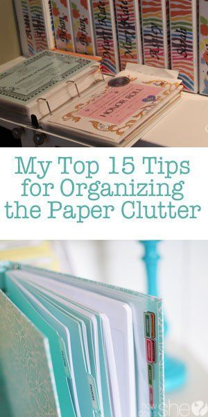 My top 15 Tips for Organizing the Paper Clutter P