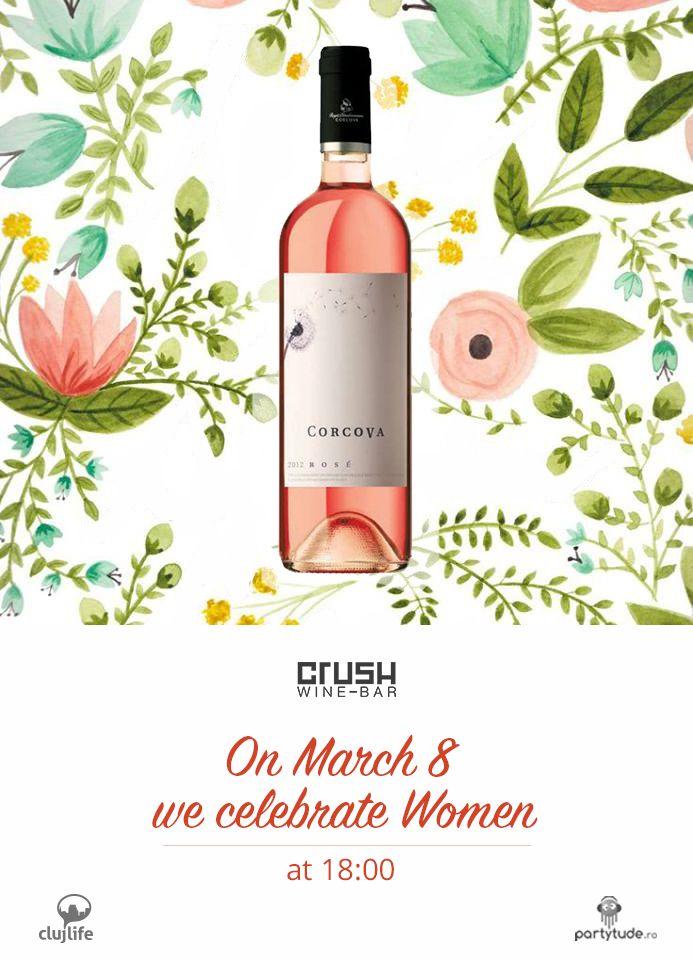 RO:  Ziua de 8 Martie are o notă feministă de care nu se poate face abstracţie. Noi le sărbătorim pe femei Duminică, 8 Martie, de la ora 18:00, şi le dăruim tuturor celor care vin în grupuri de şase, o sticlă de Corcova Rose.  EN: The 8th of March is most feminine, and we have to celebrate! Therefore, all the women that come in groups of six, receive a bottle of Corcova Rose on the house, because we are glad you exist!