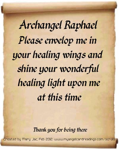 Archangel Raphael, Please envelop me in your healing wings and shine your wonderful healing light upon me at this time.,ik heb eenn healing gehad met AartsEngel Rafael, wat een kracht!!!..lbxxx.