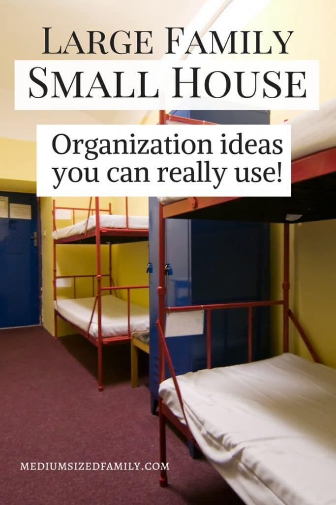 24 Ways To Organize A Large Family In A Small House Small House Organization Large Family Organization Small Family Room