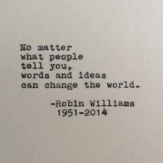"Robin Williams Quote Typed on Typewriter 4x6 by LettersWithImpact, $9.99. The movie actually says ""anybody"", not people. Just to note if I get this tattooed"