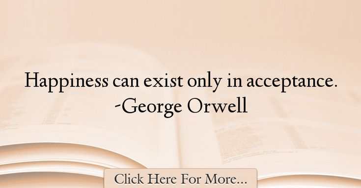 George Orwell Quotes About Happiness - 32034