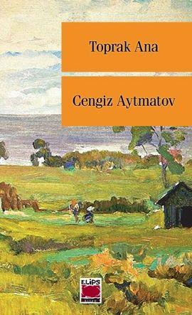 toprak ana - cengiz aytmatov - elips kitap http://www.idefix.com/kitap/toprak-ana-cengiz-aytmatov/tanim.asp?sid=KC3EXOV0WA3AVNHB8T64