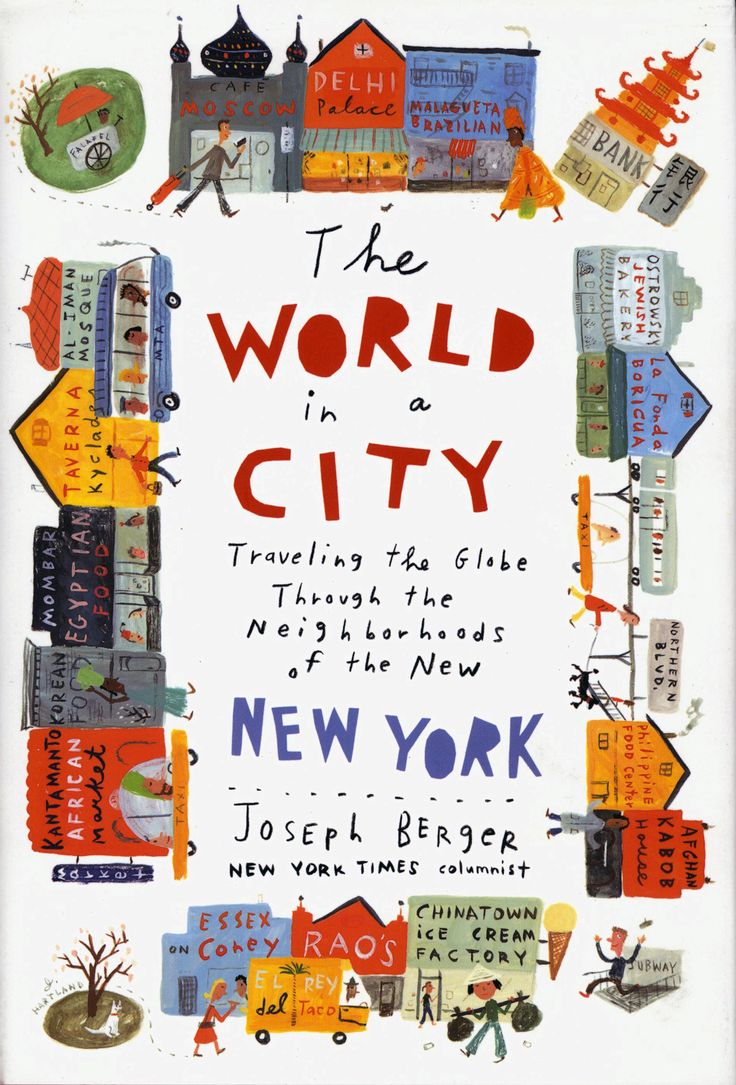 The World in a City - Traveling the world through the neighborhoods of the new New York, by Joseph Berger (NY Times columnist)