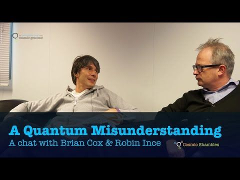 Quantum Misunderstandings with Professor Brian Cox and Robin Ince - YouTube