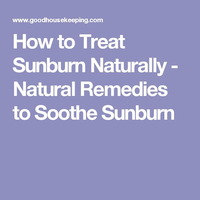 How to Treat Sunburn Naturally - Natural Remedies to Soothe Sunburn