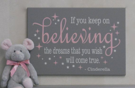 Baby Girl Nursery Sign: If You Keep On Believing by NelsonsGifts Pink Gray Nursery Ideas Cinderella Themed Wall Art Princess Wall Decor Toddler Room Fairytale Wishes Come True Wood Sign Inspired Disney Baby Girl Room Handmade Gift