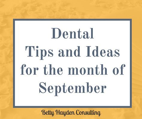 Dental Tips and Ideas to make September a Great Month! Alzheimer's Month National Courtesy Month Use it or lose it letters Insurance max reminders hug your boss day random acts of kindness day How to fill schedule in September
