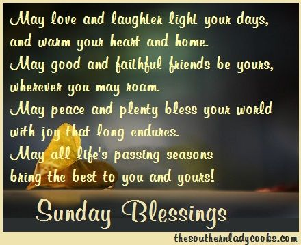 """""""Sunday is the golden clasp that binds together the volume of the week."""" ~~Henry Wadsworth Longfellow You canread other Sunday Morning Blessings here. Feel freeto """"share"""" with your friends by c..."""