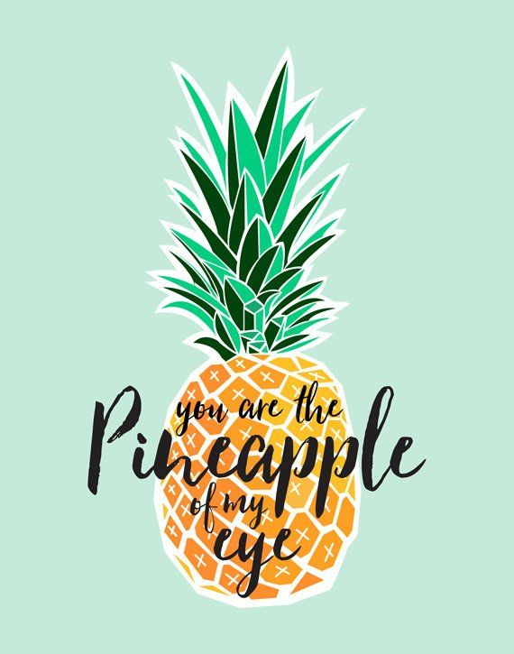 Pineapple Quote Print You Are The Pineapple Of My Eye Food Pun