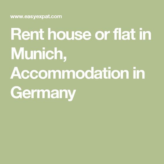 Rent house or flat in Munich, Accommodation in Germany