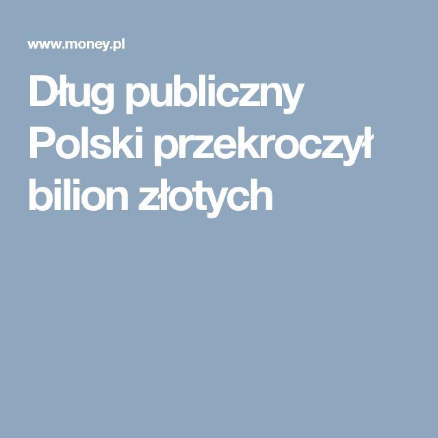 Dług publiczny Polski przekroczył bilion złotych